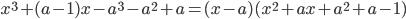 x^3+(a-1)x-a^3-a^2+a=(x-a)(x^2+ax+a^2+a-1)