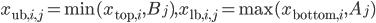 x_{\mathrm{ub}, i, j}=\min(x_{\mathrm{top}, i}, B_j), x_{\mathrm{lb}, i, j}=\max(x_{\mathrm{bottom}, i}, A_j)
