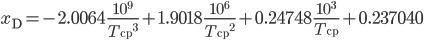x_{\rm D} = -2.0064\,\frac{10^9}{{T_{\rm cp}}^3} + 1.9018\,\frac{10^6}{{T_{\rm cp}}^2} + 0.24748\,\frac{10^3}{T_{\rm cp}} + 0.237040