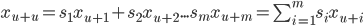 x_{u+u}=s_1x_{u+1}+s_2x_{u+2}...s_mx_{u+m}=\sum_{i=1}^ms_ix_{u+i}