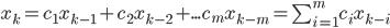 x_k = c_1x_{k-1}+c_2x_{k-2}+...c_mx_{k-m}=\sum_{i=1}^mc_ix_{k-i}