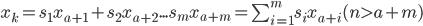 x_k=s_1x_{a+1}+s_2x_{a+2}...s_mx_{a+m}=\sum_{i=1}^ms_ix_{a+i} (n > a+m)