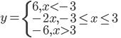 y= \left\{ 6, x<-3 \\ -2x, -3\leq x\leq3 \\ -6, x>3 \left}