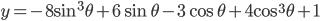 y=-8 \sin^3 \theta + 6\sin \theta -3 \cos \theta +4 \cos^3 \theta +1