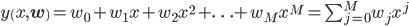 y\(x, \bf{w}\) = {w_0} + {w_1}x + {w_2}{x^2} + \ldots + {w_M}{x^M} = \sum_{j=0}^{M} {w_j} {x^j}