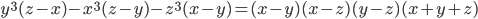 y^{3}(z-x)-x^{3}(z-y)-z^{3}(x-y)=(x-y)(x-z)(y-z)(x+y+z)
