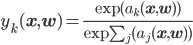 y_k(\mathbf{x},\mathbf{w}) = \frac{\exp{(a_k(\mathbf{x},\mathbf{w}))}}{\exp{\sum_j(a_j(\mathbf{x},\mathbf{w}))}}