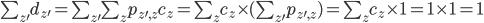 \sum_{z'} d_{z'} = \sum_{z'} \sum_{z}  p_{z',z} c_{z} = \sum_{z} c_{z} \times (\sum_{z'} p_{z',z}) = \sum_{z} c_{z} \times 1 = 1 \times 1 = 1