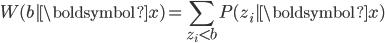 \displaystyle W(b | \boldsymbol {x}) = \sum _ {z _ i < b} P(z _ i | \boldsymbol {x})