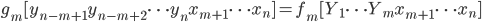 g_m [y_{n-m+1} y_{n-m+2} \dots y_n x_{m+1}\dots x_n] =      f_m[Y_1 \dots Y_m x_{m+1} \dots x_n]