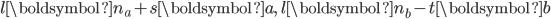 l \boldsymbol{n}_a + s \boldsymbol{a},   \ l \boldsymbol{n}_b - t \boldsymbol{b}