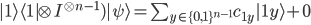 \begin{eqnarray*}  | 1 \rangle \langle 1 | \otimes I^{\otimes n-1} ) | \psi \rangle = \sum_{y \in \{0,1\}^{n-1}} c_{1y} | 1y \rangle + 0  \end{eqnarray*}