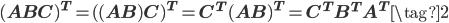 (\mathbf A\mathbf B\mathbf C)^{T}=((\mathbf A\mathbf B)\mathbf C)^{T}=\mathbf C^{T}(\mathbf A\mathbf B)^{T}=\mathbf C^{T}\mathbf B^{T}\mathbf A^{T}\tag{2}