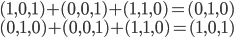 (1,0,1)+(0,0,1)+(1,1,0)=(0,1,0) \\ (0,1,0)+(0,0,1)+(1,1,0)=(1,0,1)