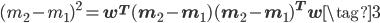 (m_2 - m_1)^2 = \mathbf w^{T}(\mathbf{m}_2 - \mathbf{m}_1)(\mathbf{m}_2 - \mathbf{m}_1)^{T}\mathbf w \tag{3}