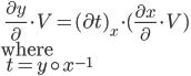 \:\:\: \frac{\partial y}{\partial}\cdot V = (\partial t)_x \cdot (\frac{\partial x}{\partial}\cdot  V) \\ \mbox{where} \\ \:\:\: t = y\circ x^{-1}