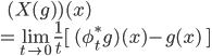 \:\:\:\: ( X(g) )(x) \\ = \lim_{t\to 0} \frac{1}{t} [\; (\phi_t^*g)(x) - g(x)  \;]