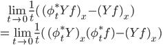 \:\:\:\: \lim_{t\to 0} \frac{1}{t}(\, (\phi_t^*Yf)_x - (Yf)_x  \,) \\ = \lim_{t\to 0} \frac{1}{t}(\, (\phi_t^*Y)_x(\phi_t^*f) - (Yf)_x  \,)