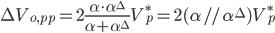 \Delta V_{o, pp} = 2 \frac{\alpha \cdot \alpha^{\Delta}}{\alpha + \alpha^{\Delta}} V_p^{*} = 2(\alpha // \alpha^{\Delta}) V_p^{*}