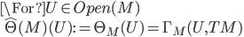 \For U\in Open(M)\\ \quad \hat{\T}(M)(U) := \T_M(U) = \Gamma_M(U, TM)
