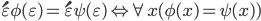 \acute{\varepsilon}\phi(\varepsilon) = \acute{\varepsilon}\psi(\varepsilon) \Leftrightarrow \forall x(\phi(x) = \psi(x))