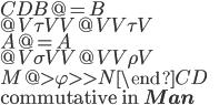 \begin{CD} B       @=     B \\ @V{\tau}VV     @VV{\tau}V \\ A       @=     A \\ @V{\sigma}VV   @VV{\rho}V \\ M @>{\varphi}>> N \end{CD}\\ \text{commutative in }{\bf Man}