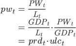 \begin{align*} pw_t &= \frac{PW_t}{L_t}  \\      &= \frac{GDP_t}{L_t} \cdot \frac{PW_t}{GDP_t} \\      &= prd_t \cdot ulc_t \end{align*}