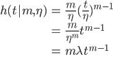 \begin{align}     h(t|m, \eta) &= \frac{m}{\eta}(\frac{t}{\eta})^{m-1} \\\     &= \frac{m}{\eta^m}t^{m-1} \\\     &= m \lambda t^{m-1} \\\ \end{align}