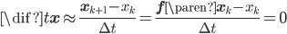 \begin{align} \dif{}{t} \mathbf{x} \approx \frac{ \mathbf{x}_{k+1} - x_{k} }{ \Delta t } = \frac{ \mathbf{f} \paren{ \mathbf{x}_{k} } - x_{k} }{ \Delta t } = 0 \end{align}