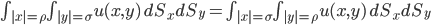 \begin{align} \int_{|x|=\rho}\int_{|y|=\sigma}u(x,y)\,dS_xdS_y=\int_{|x|=\sigma}\int_{|y|=\rho}u(x,y)\,dS_xdS_y \end{align}