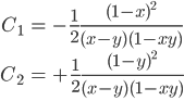 \begin{align} C_1&=-{1\over2}{(1-x)^2\over(x-y)(1-xy)}\\ C_2&=+{1\over2}{(1-y)^2\over(x-y)(1-xy)}\\ \end{align}