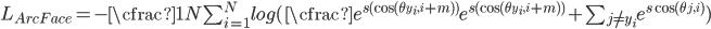 \begin{align} L_{ArcFace}=-\cfrac{1}{N}\sum_{i=1}^N log(\cfrac{e^{s(\cos(\theta_{y_i,i}+m))}}{e^{s(\cos(\theta_{y_i,i}+m))}+\sum_{j\not=y_i} e^{s\cos(\theta_{j,i})}}) \end{align}
