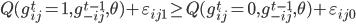 \begin{align} Q(g_{ij}^{t} = 1, g_{-ij}^{t-1}, \theta)+ \varepsilon_{ij1} \geq Q(g_{ij}^{t} = 0, g_{-ij}^{t-1}, \theta) + \varepsilon_{ij0} \end{align}