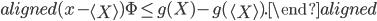 \begin{aligned}   (x-\left\langle X\right\rangle)\Phi \leq g(X) - g(\left\langle X\right\rangle). \end{aligned}