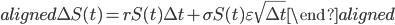 \begin{aligned} \Delta S(t)=rS(t)\Delta t + \sigma S(t)\varepsilon \sqrt{\Delta t} \end{aligned}