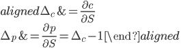 \begin{aligned} \Delta_{c}&=\displaystyle{\frac{\partial c}{\partial S}}\,\\ \Delta_{p}&=\displaystyle{\frac{\partial p}{\partial S}}=\Delta_{c}-1\ \end{aligned}