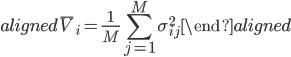 \begin{aligned} \bar{V}_i=\displaystyle{\frac{1}{M}\sum_{j=1}^{M}\sigma_{ij}^2} \end{aligned}