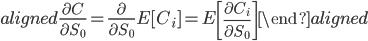\begin{aligned} \displaystyle{\frac{\partial C}{\partial S_0}}=\displaystyle{\frac{\partial}{\partial S_0}}E[C_i]=E\left[\displaystyle{\frac{\partial C_i}{\partial S_0}}\right] \end{aligned}