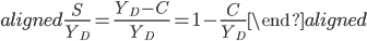 \begin{aligned} \displaystyle{\frac{S}{Y_D} =\frac{Y_D-C}{Y_D} =1-\frac{C}{Y_D}} \end{aligned}