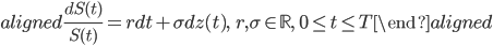 \begin{aligned} \displaystyle{\frac{d S(t)}{S(t)}}=rdt+\sigma dz(t),\ \ r,\sigma\in\mathbb{R},\ \ 0\leq t\leq T \end{aligned}