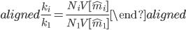 \begin{aligned} \displaystyle{\frac{k_i}{k_1}} =\displaystyle{\frac{N_i V[\hat{m}_i]}{N_1 V[\hat{m}_1]}} \end{aligned}