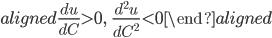\begin{aligned} \frac{du}{dC}\gt0,\ \ \ \frac{d^2 u}{dC^2}\lt0 \end{aligned}