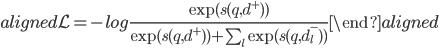 \begin{aligned} \mathcal{L} = -log \frac{\exp(s(q, d^+))}{\exp(s(q, d^+)) + \sum_l \exp(s(q, d_l^-))} \end{aligned}