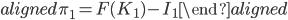 \begin{aligned} \pi_1=F(K_1)-I_1 \end{aligned}