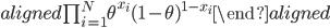 \begin{aligned} \prod _{i=1}^{N} \theta ^{x_i} (1-\theta )^{1-x_i} \end{aligned}