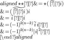 \begin{aligned} \star\star η &=\star(\tilde ηi) \ &=(\widetilde{\tilde ηi})i \ &=\tilde iηi \ &=(-1)^{k(n-k)}\tilde iiη \ &=(-1)^{k(n-k)}|i|^2η \ \end{aligned}