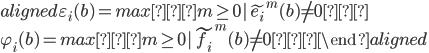 \begin{aligned} \varepsilon _i(b) = max { m \geq 0 | \tilde{e_i} ^m (b) \neq 0 }\ \varphi _i(b) = max {m \geq 0 | \tilde{f_i} ^m (b) \neq 0 }  \end{aligned}