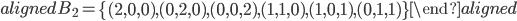 \begin{aligned} B_2 =  \left\{ (2,0,0),(0,2,0),(0,0,2),(1,1,0),(1,0,1),(0,1,1) \right\} \end{aligned}