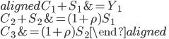 \begin{aligned} C_1+S_1&=Y_1\\ C_2+S_2&=(1+\rho) S_1\\ C_3&=(1+\rho) S_2 \end{aligned}