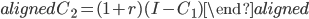 \begin{aligned} C_2=(1+r)(I-C_1) \end{aligned}